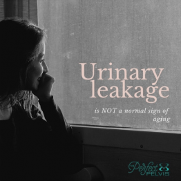 Urinary Leakage is Not a Normal Sign of Aging