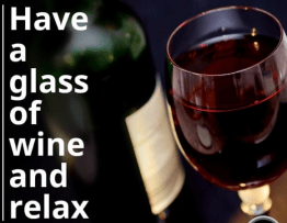 Have a Glass of Wine and Relax
